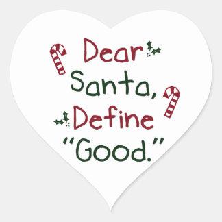 Dear Santa Define Good Heart Sticker