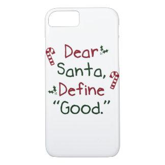 Dear Santa Define Good iPhone 8/7 Case