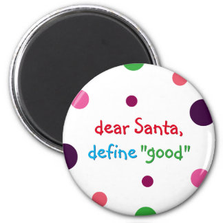 Dear Santa Define Good Kids Funny Christmas Magnet