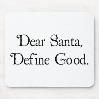 Dear Santa, Define Good Mouse Pad