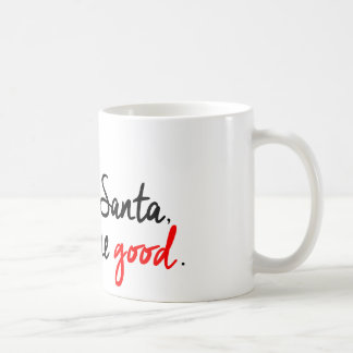 DEAR SANTA, DEFINE GOOD. NAUGHTY LIST. COFFEE MUG