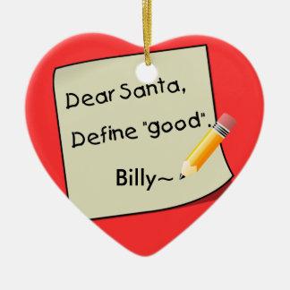 Dear Santa Define Good Pencil Tan2 Billy Christmas Tree Ornaments