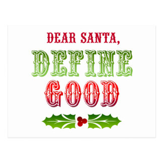 Dear Santa Define Good Postcard
