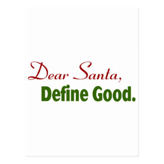 Dear Santa, Define Good. Postcard
