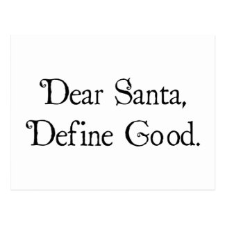 Dear Santa, Define Good Postcard
