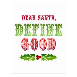 Dear Santa Define Good Postcard