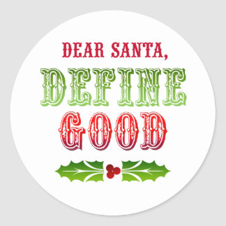 Dear Santa Define Good Stickers