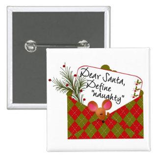 Dear Santa...Define Naughty Pin