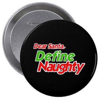 DEAR SANTA DEFINE NAUGHTY PINS