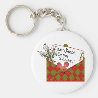 Dear Santa...Define Naughty Keychain