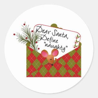 Dear Santa Define Naughty Round Stickers