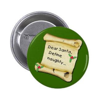 Dear Santa...Define Naughty T-shirts, Baby Clothes 2 Inch Round Button