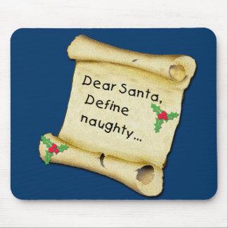 Dear Santa...Define Naughty T-shirts, Baby Clothes Mouse Pad