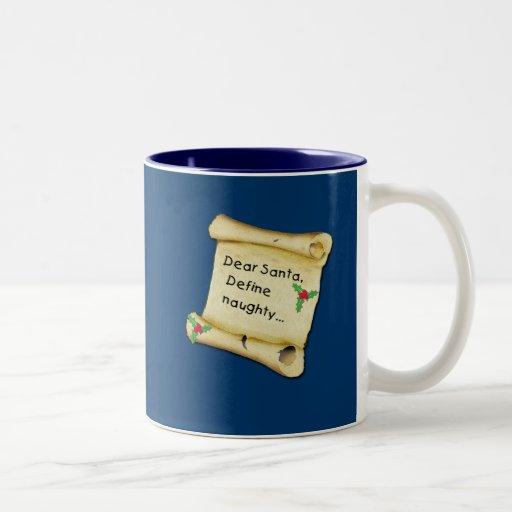 Dear Santa...Define Naughty T-shirts, Baby Clothes Coffee Mug