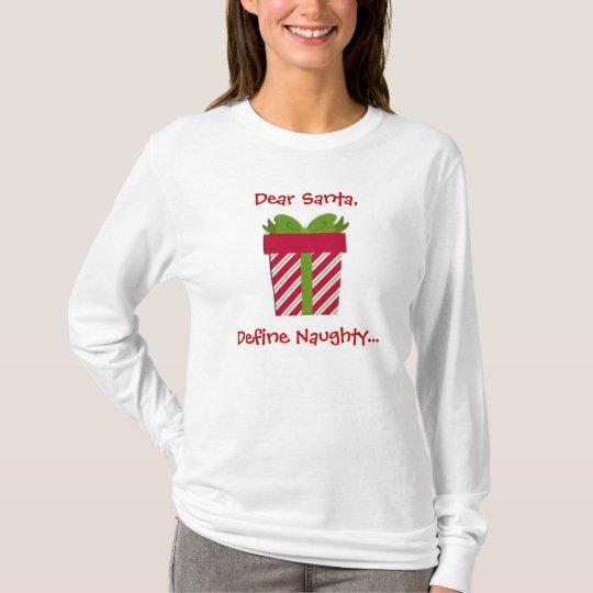 Dear Santa Define Naughty Tee or Hoodie