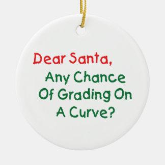 Dear Santa Grade On A Curve? Xmas Letter To Santa Ceramic Ornament