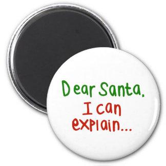 Dear Santa I can explain 2 Inch Round Magnet