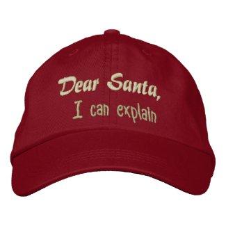 Dear Santa,, I can explain Embroidered Hats