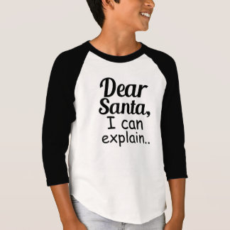 Dear Santa I Can Explain funny Christmas Holiday T-Shirt