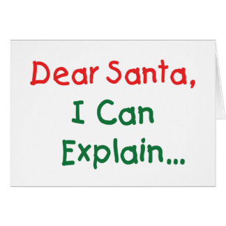 Dear Santa, I Can Explain - Funny Letter to Santa Card