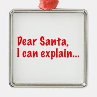 Dear Santa, I can explain... Metal Ornament