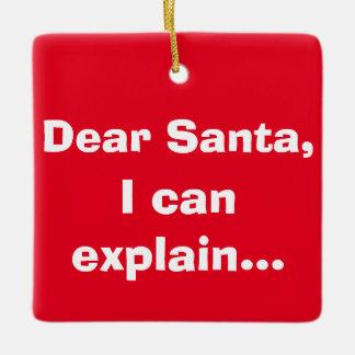 Dear Santa, I Can Explain... Ornament
