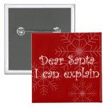 Dear Santa I can explain Pinback Button