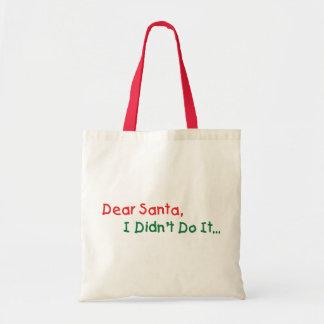 Dear Santa, I Didn't Do It Budget Tote Bag