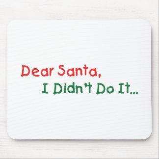 Dear Santa I Didn't Do It - Funny Letter to Santa Mouse Pad