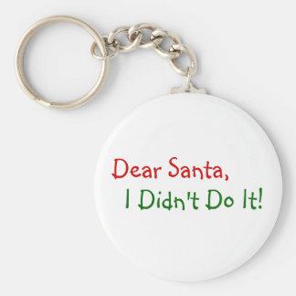 Dear Santa, I Didn't Do It Keychains