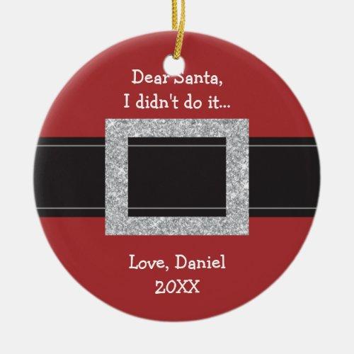 Dear Santa I Didnt Do It Personalized Christmas Ceramic Ornament
