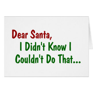 Dear Santa, I Didn't Know I Couldn't Do That Card