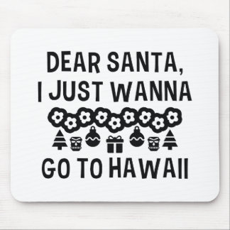 Dear Santa I Just Wanna Go To Hawaii Mouse Pad