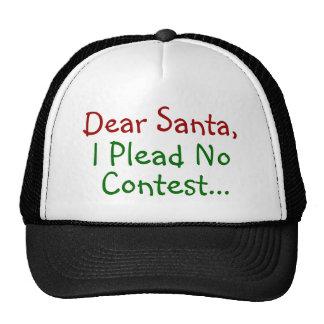 Dear Santa I Plead No Contest Trucker Hats