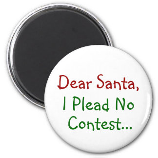 Dear Santa I Plead No Contest Magnet