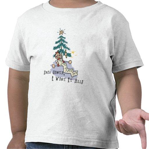 Dear Santa I Want It All T-Shirt T Shirt