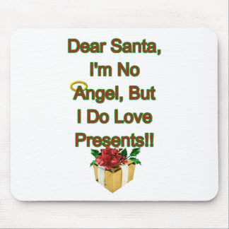 Dear Santa, I'm No Angel Mouse Pad