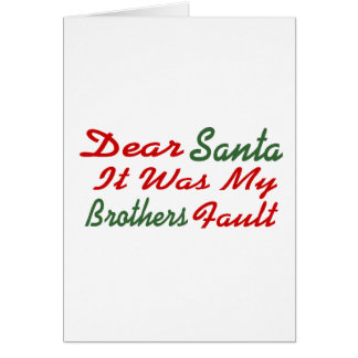 Dear Santa It Was My Brothers Fault Card