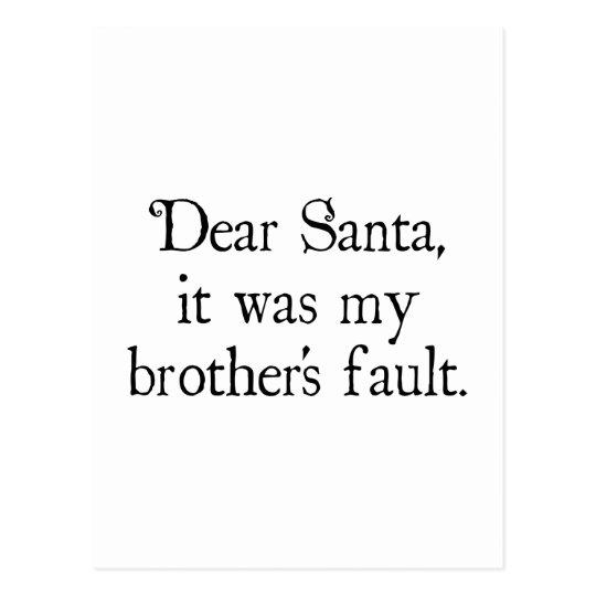 Dear Santa, It Was My Brother's Fault Postcard