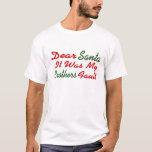 Dear Santa It Was My Brothers Fault T-Shirt
