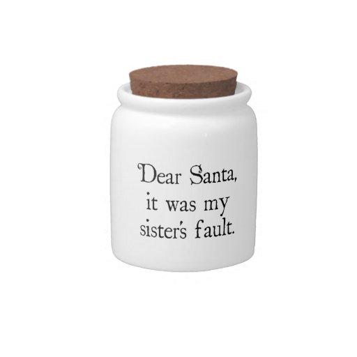 Dear Santa, It Was my Sister's Fault Candy Jars