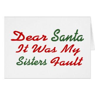 Dear Santa It Was My Sisters Fault Card
