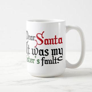 Dear Santa, It was my sister's fault! Coffee Mug