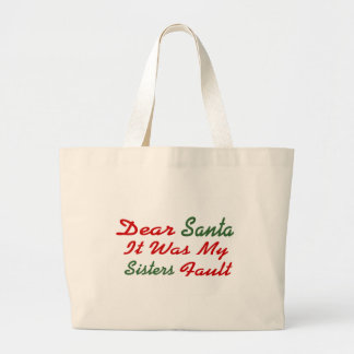 Dear Santa It Was My Sisters Fault Large Tote Bag