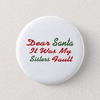 Dear Santa It Was My Sisters Fault Pinback Button