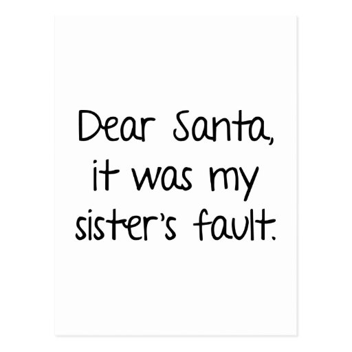 Dear Santa, It Was My Sister's Fault Post Card