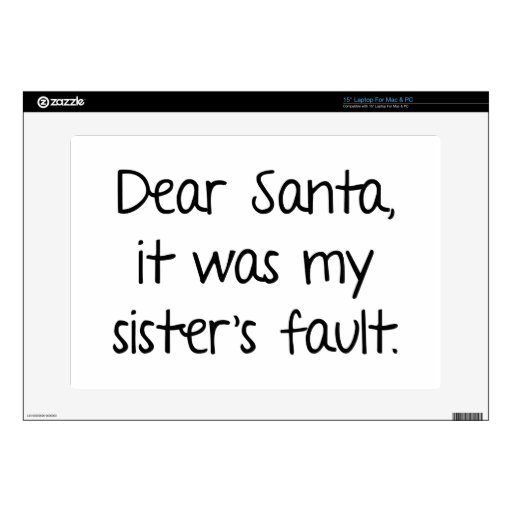 """Dear Santa, It Was My Sister's Fault Decal For 15"""" Laptop"""