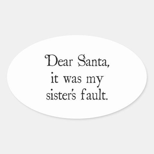 Dear Santa, It Was my Sister's Fault Stickers