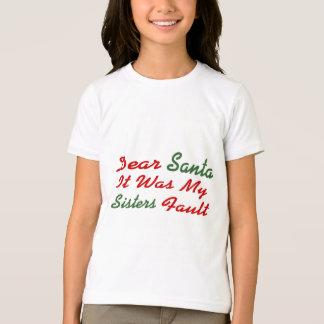 Dear Santa It Was My Sisters Fault T-Shirt