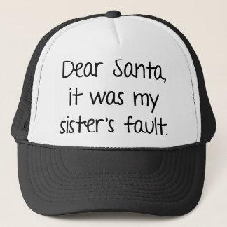 Dear Santa, It Was My Sister's Fault Trucker Hat